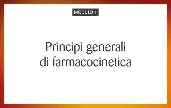 MOD 01 – Principi generali di farmacocinetica