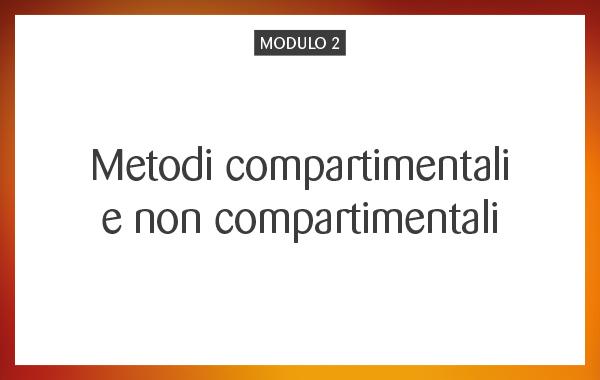 MOD 02 – Metodi compartimentali e non compartimentali