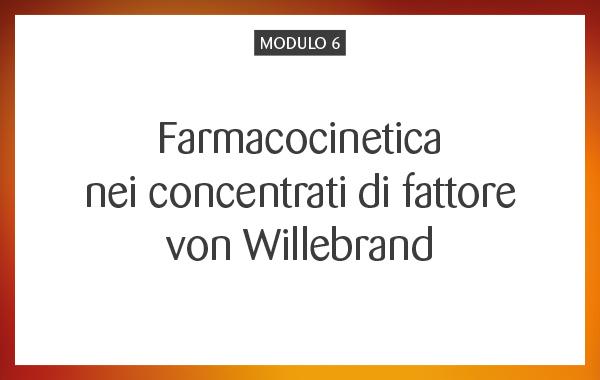 MOD 06 – Farmacocinetica nei concentrati di fattore von Willebrand