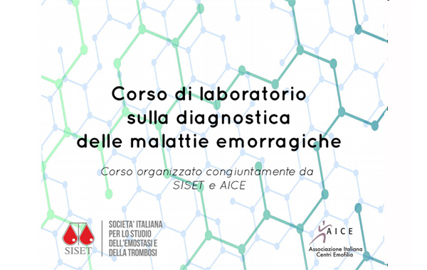 Corso di laboratorio sulla diagnostica delle malattie emorragiche – organizzato congiuntamente da SISET e AICE