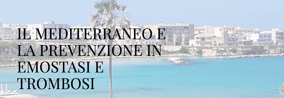 Il Mediterraneo e la Prevenzione in Emostasi e Trombosi