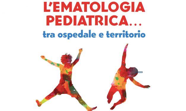 L'ematologia pediatrica… tra ospedale e territorio