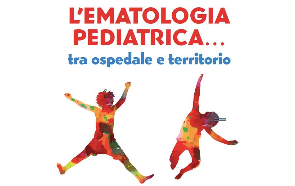 L'ematologia pediatrica... tra ospedale e territorio